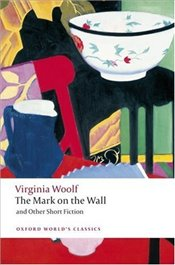 Mark on the Wall and Other Short Fiction - Woolf, Virginia