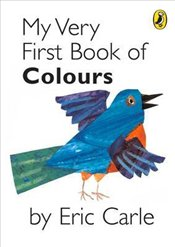 My Very First Book of Colours - Carle, Eric