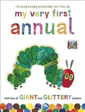 Very Hungry Caterpillar and Friends : My Very First Annual - Carle, Eric