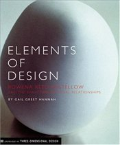 Elements of Design : Rowena Reed Kostellow and the Structure of Visual Relationships  - Hannah, Gail Greet