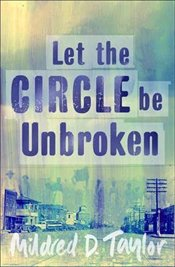 Let the Circle be Unbroken  - TAYLOR, MILDRED D.