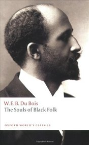 Souls of Black Folk - Dubois, W.E.B.