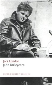 John Barleycorn : `Alcoholic Memoirs  - London, Jack