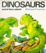Dinosaurs and All That Rubbish  - Foreman, Michael