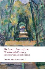 Six French Poets of the Nineteenth Century : With parallel French Text [Trns: A. M. Blackmore] - Blackmore, A. M.