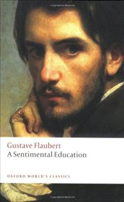 Sentimental Education : The story of a Young Man - Flaubert, Gustave