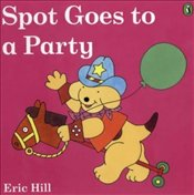 Spot Goes to a Party - Hill, Eric