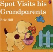 Spot Visits His Grandparents - Hill, Eric