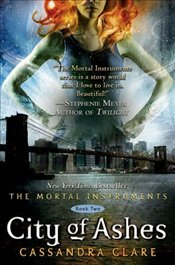 City of Ashes : Mortal Instruments 2 - Clare, Cassandra