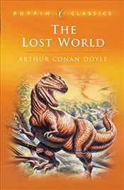 Lost World: Being an Account of the Recent Amazing Adventures of Professor E. Challenge  - Doyle, Arthur Conan