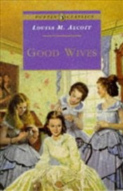 Good Wives  - Alcott, Louisa May