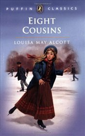 Eight Cousins : Or the Aunt Hill  - Alcott, Louisa May