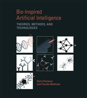 Bio-Inspired Artificial Intelligence : Theories, Methods, and Technologies - Floreano, Dario