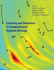 Learning and Inference in Computational Systems Biology  - Lawrence, Neil D.