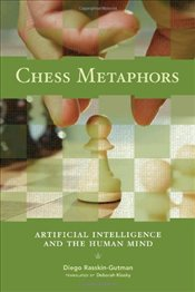 Chess Metaphors : Artificial Intelligence and the Human Mind - Russkin - Gutman, Diego