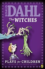 Witches : Plays for Children - Dahl, Roald