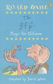 BFG : Plays for Children - Dahl, Roald