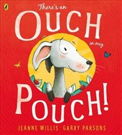 Theres an Ouch in my Pouch! - Willis, Jeanne
