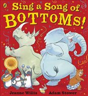 Sing a Song of Bottoms!  - Willis, Jeanne