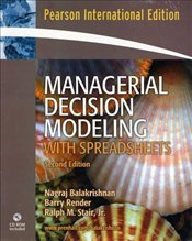 Managerial Decision Modeling with Spreadsheets and Student CD Package 2e PIE - Balakrishnan, Nagraj