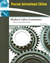Modern Labor Economics 10e PIE : Theory and Public Policy - Ehrenberg, Ronald G.