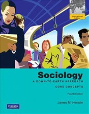 Sociology 4e PIE : A Down-to-Earth Approach, Core Concepts - Henslin, James M.