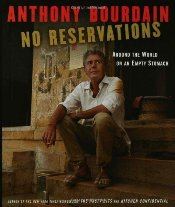 No Reservations : Around the World on an Empty Stomach - Bourdain, Anthony