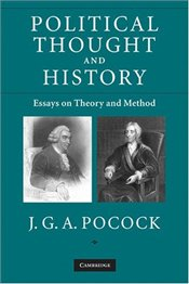 Political Thought and History : Essays on Theory and Method - POCOCK, J.G.A.