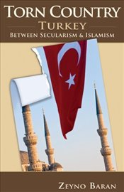 Torn Country : Turkey Between Secularism and Islamism - Baran, Zeyno