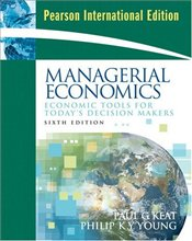 Managerial Economics 6e PIE : Economic Tools for Todays Decision Makers - Keat, Paul G