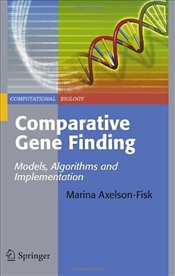 Comparative Gene Finding : Models, Algorithms and Implementation - Axelson-Fisk, Marina