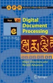 Digital Document Processing : Major Directions and Recent Advances - Chaudhuri, Bidyut B.
