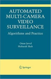 Automated Multi-Camera Surveillance : Theory and Practice - Javed, Omar