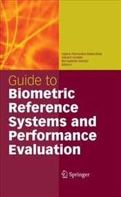 Guide to Biometric Reference Systems and Performance Evaluation - Petrovska - Delacretaz, Dijana