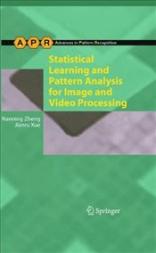 Statistical Learning and Pattern Analysis for Image and Video Processing - Zheng, Nanning