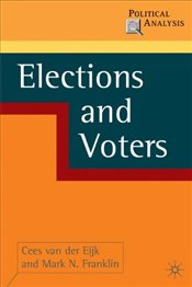 Elections and Voters - Eijk, Cees Van Der