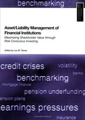 Asset, Liability Management for Financial Institutions : Maximising Shareholder Value  - Tilman, Leo M.