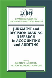 Judgment and Decision-Making Research in Accounting and Auditing  - Ashton, Robert