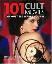 101 Cult Movies You Must See Before You Die -