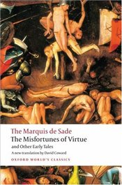 Misfortunes of Virtue and Other Early Tales  - Sade, Marquis De