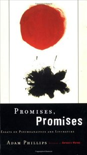 Promises, Promises : Essays on Psychoanalysis and Literature - Phillips, Adam