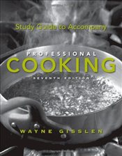 Study Guide to Accompany Professional Cooking 7e - Gisslen, Wayne