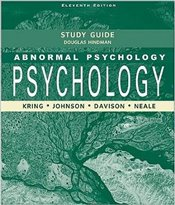 Abnormal Psychology 11e : Study Guide - Kring, Ann M.