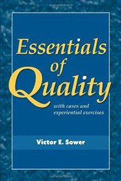Essentials of Quality with Cases and Experiential Exercises WSE - Sower, V. E.