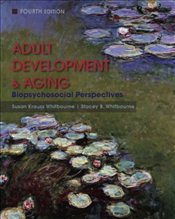Adult Development and Aging 4E : Biopsychosocial Perspectives - Whitbourne, Susan Krauss