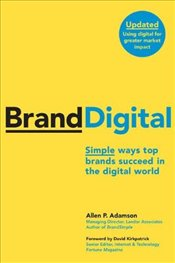 BrandDigital : Simple Ways Top Brands Succeed in the Digital World - Adamson, Allen P.
