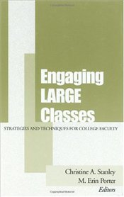 Engaging Large Classes: Strategies and Techniques for College Faculty (JB - Anker) - Stanley, Christine A.