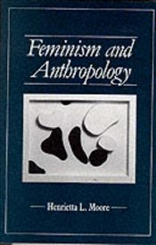 Feminism and Anthropology - Moore, Henrietta L