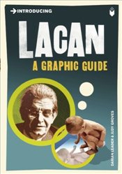 Introducing Lacan : A Graphic Guide - Leader, Darian
