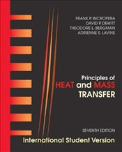 Principles of Heat and Mass Transfer 7e ISV - Incropera, Frank P.